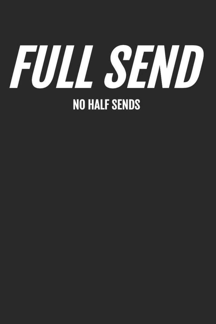 Full Send Wallpaper 1