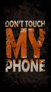 Dont touch my phone wallpaper 34