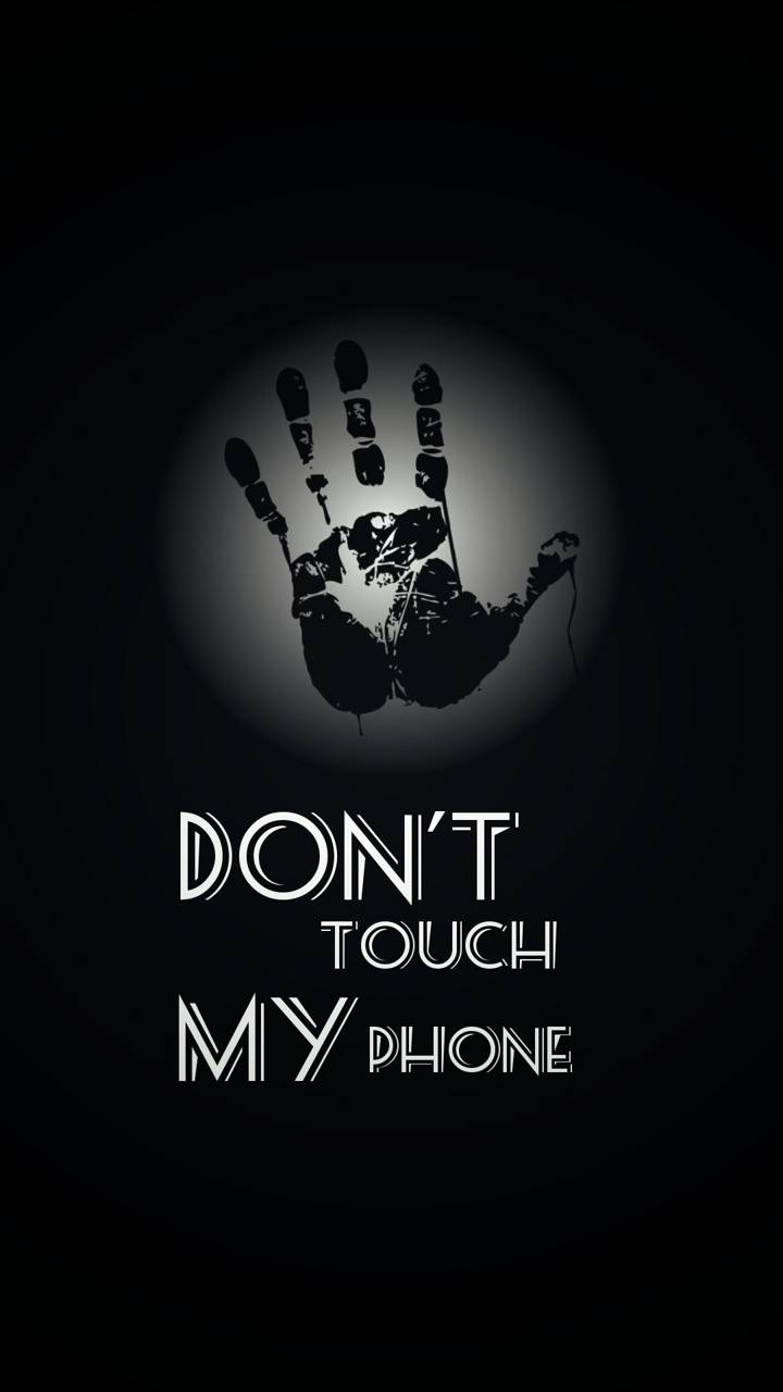 Dont touch my phone Wallpaper 2