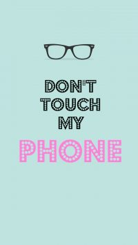 Dont touch my phone wallpaper 21