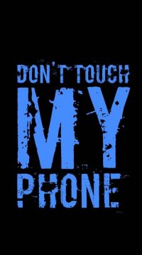 Dont touch my phone wallpaper 20