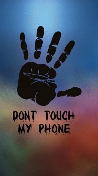 Dont touch my phone wallpaper 10