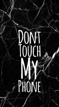 Dont touch my phone wallpaper 39