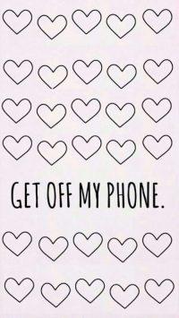 Get Off My Phone Wallpaper 6