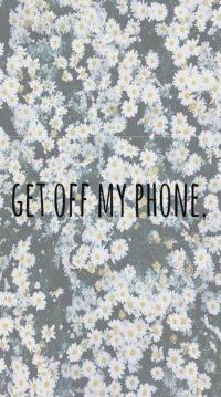 Get Off My Phone Wallpaper 7